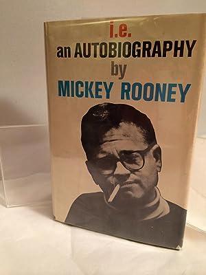 I.E. An Autobiography: Rooney, Mickey