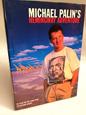 Michael Palin's Hemingway Adventure: Palin, Michael
