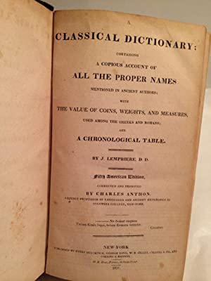 A Classical Dictionary, containing a Copious Account of all the Proper Names mentioned in Ancient ...