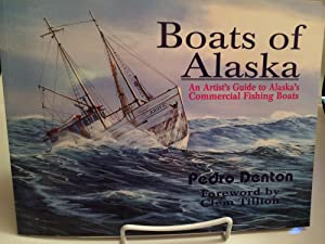 Boats of Alaska: An Artist's Guide to Commercial Fishing Boats: Denton, Pedro