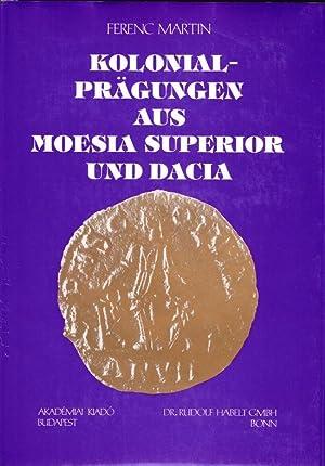 Kolonialprägungen aus Moesia Superior und Dacia.: MARTIN, Ferenc
