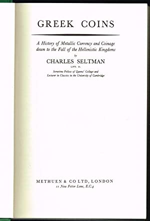 Greek Coins. A History of Metallic Currency: SELTMAN, Charles