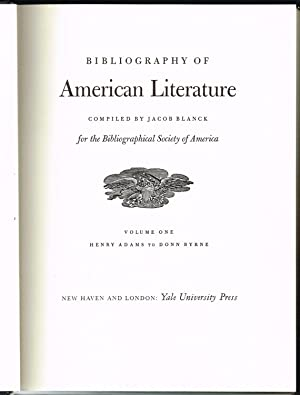 Bibliography of American Literature. Compiled for the Bibliographical Society of America.