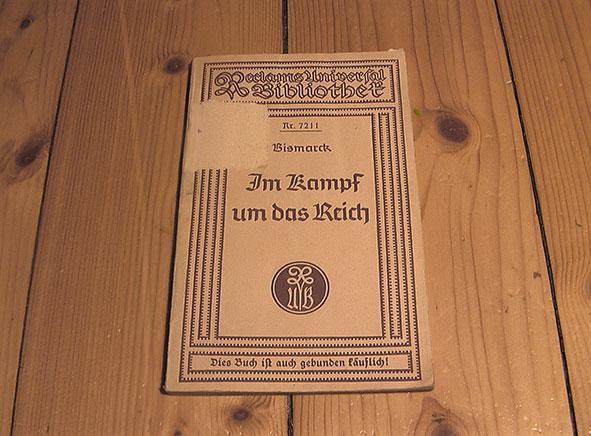"""Im Kampf um das Reich. Tarnschrift: """"Ein: Bismarck / Freies"""
