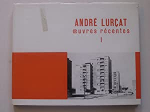 Andre Lurcat - Oeuvres Recentes I: Andre Lurcat