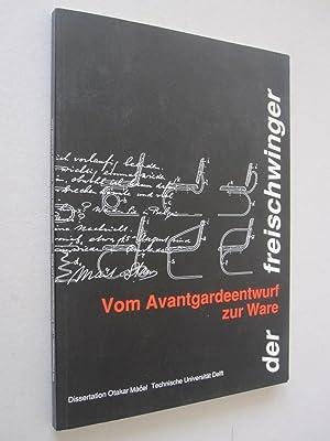 Der Freischwinger - Vom Avantgardeentwurf zur Ware: Otakar Màcel
