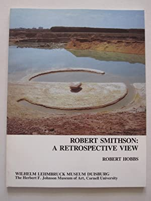 Robert Smithson - A Retrospective View: Robert Smithson /