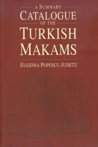9789944396691 - Popescu-Judetz, Eugenia: A Summary Catalogue of the Turkish Makams - Kitap