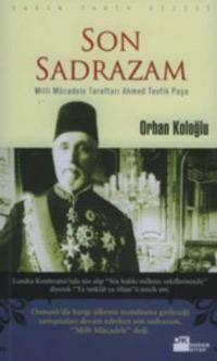 Son Sadrazam, Milli Mucadele Taraftari Ahmet Tevfik: Kologlu, Orhan
