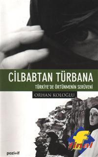 Cilbabtan Turbana Turkiye'de ortunmenin Seruveni: Kologlu, Orhan