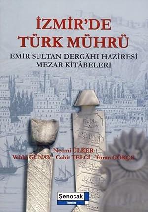 Izmir'de Turk Muhru: Emir Sultan Dergâhi Haziresi: ulker, Necmi &