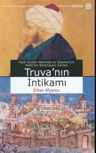 Fatih Sultan Mehmet ve Istanbul'un Fethi'nin Bilinmeyen: Afyoncu, Erhan