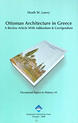 Ottoman Architecture in Greece - A Review: Lowry, Heath W.