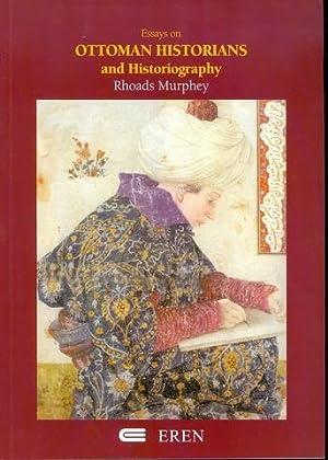 Essays on Ottoman Historians and Historiography: Murphey, Rhoads