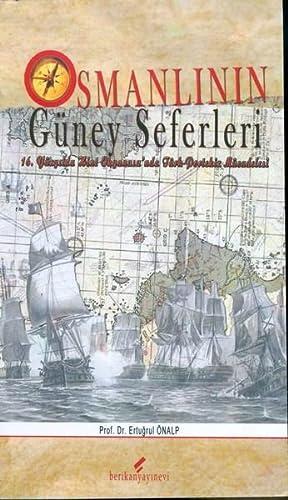 Osmanlinin Guney Seferleri - 16. Yuzyilda Hint: Onalp, Ertugrul