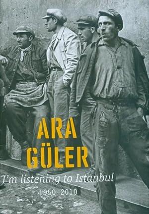 I'm Listening to Istanbul 1950-2010: Guler, Ara