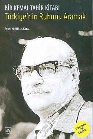 Bir Kemal Tahir Kitabi - Türkiye'nin Ruhunu: Kayali, Kurtulus