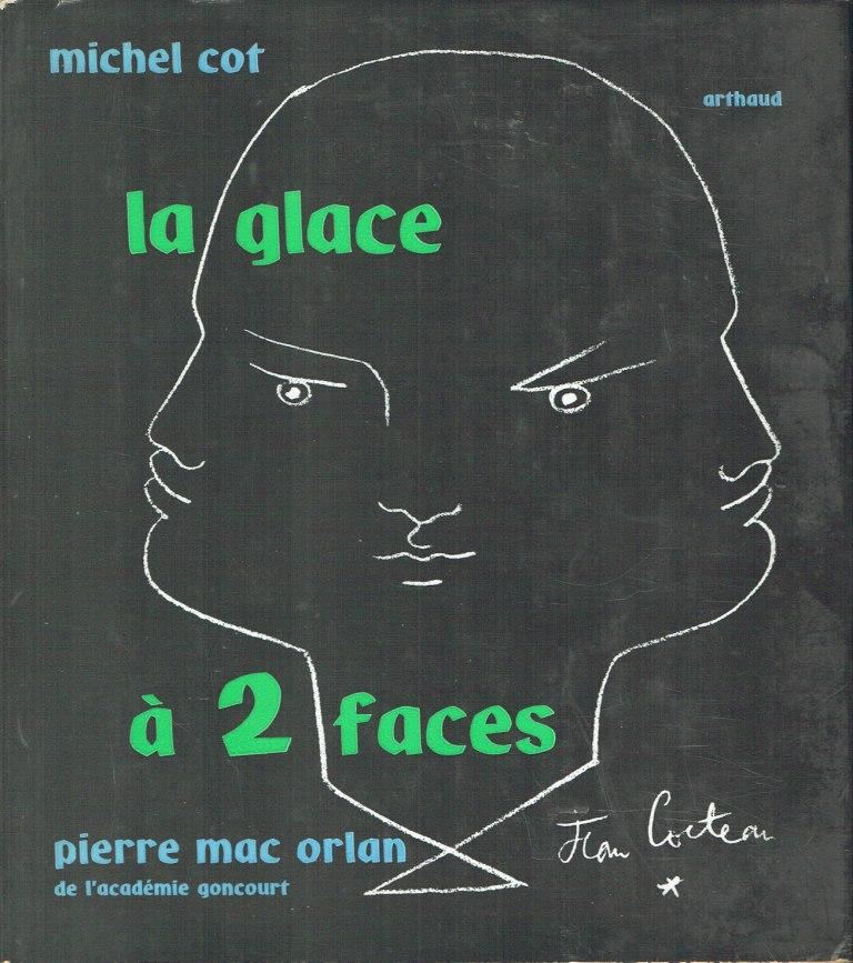 La glace à 2 faces: MAC ORLAN Pierre et COT Michel