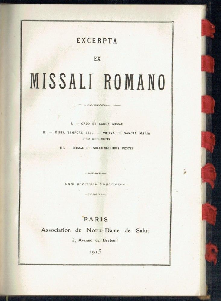 Excerpta ex Missali Romano I - Ordo et Canon Missae ; II : Missa tempore - Votiva de Sancta Maria - Pro Defunctis ; III : Missae de Solemnioribus Festis