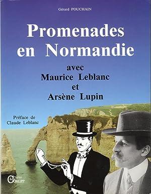 Promenades en Normandie avec Maurice Leblanc et Arsène Lupin: POUCHAIN Gérard