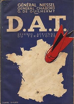 D.A.T. (Défense aérienne du territoire): NIESSEL Général, CHARBORD Général et G. de ...