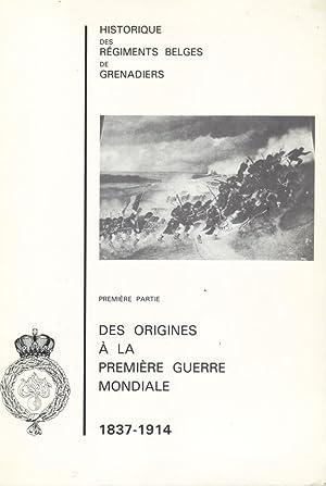 Historique des Régiments belges de Grenadiers, Première partie: Des origines à...
