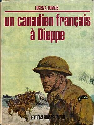 Un Canadien français à Dieppe: DUMAIS Capitaine Lucien A.