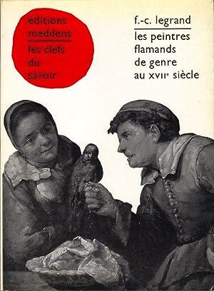 Les peintres flamands de genre au XVIIème siècle: LEGRAND F.-C.