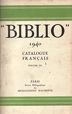 Biblio, tome VII: 1940 (Catalogue des ouvrages parus en langue française dans le monde ...