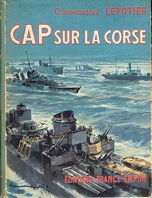 Cap sur la Corse: LEPOTIER Capitaine de Vaisseau