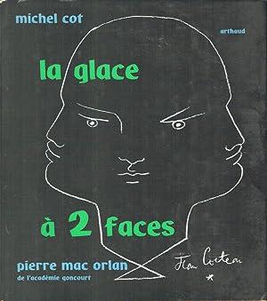 La glace à 2 faces: MAC ORLAN Pierre et COT Michel