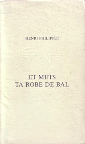 Et mets ta robe de bal: PHILIPPET Henri
