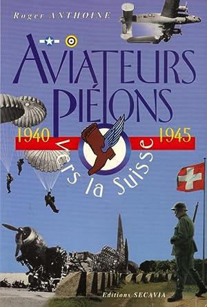 Aviateurs-Piétons vers la Suisse (1940-1945): ANTHOINE Roger