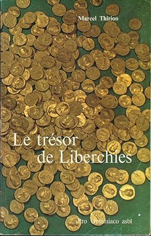 Le trésor de Liberchies (Aurei des Ier et IIè siècles): THIRION Marcel