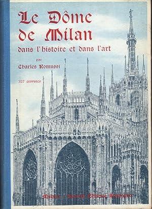 Le Dôme de Milan dans l'histoire et dans l'art: ROMUSSI Charles