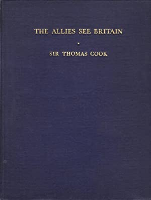 The Allies See Britain (A pictorial record of the visits of representatives of Allied Governments ...