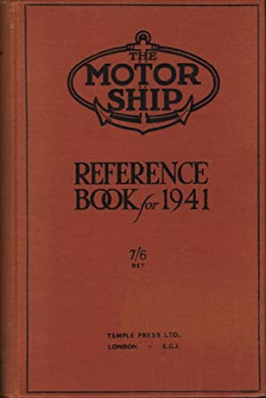The Motor Ship Reference Book of 1941: Compiled by the Staff of
