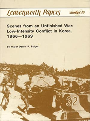 Scenes from an Unfinished War: Low-Intensity Conflict in Korea, 1966-1969