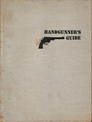 Handgunner's Guide (Including the Art of the Quick-Draw and Combat Shooting)