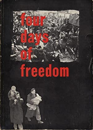 Four Days of Freedom (The uprinsing in Hungary and the free trade unions in the world)