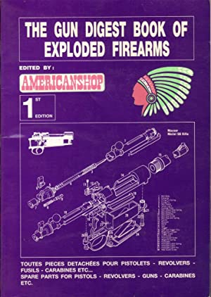 The Gun Digest Book of Exploded Firearms