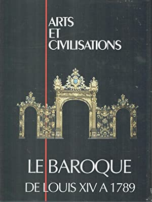 Arts et Civilisations: Le Baroque de Louis XIV à 1789
