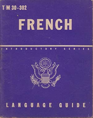 TM 30-302 French, A guide to the Spoken Language (June 21, 1943)