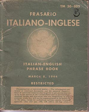 TM 30-803: Frasario Italiano-Inglese , Italian-English Phrase Book (March 8, 1944)