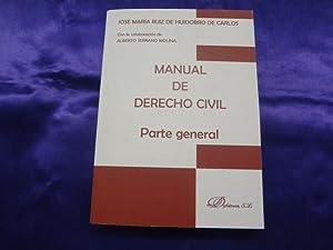 MANUAL DE DERECHO CIVIL. PARTE GENERAL: JOSE MARIA RUIZ DE HUIDOBRO DE CARLOS