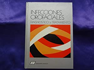 INFECCIONES OROFACIALES DIAGNOSTICO Y TRATAMIENTO: ANTONIO BASCONES MARTINEZ, FRANCISCO J. MANSO ...