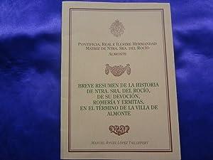 BREVE RESUMEN DE LA HISTORIA DE NTRA.: MANUEL ANGEL LOPEZ