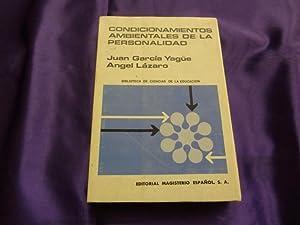 CONDICIONAMIENTOS AMBIENTALES DE LA PERSONALIDAD: JUAN GARCIA YAGÜE,