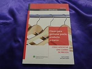 CLAVES PARA GESTIONAR PRECIO, PRODUCTO Y MARCA: JOSE LUIS BELIO, ANA SAINZ ANDRES
