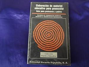 ELABORACION DE MATERIAL EDUCATIVO PARA PREESCOLAR: BLANCA N. GONZALEZ GARCIA, MARIO G. RODRIGUEZ ...